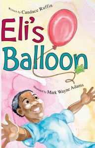 Eli's Balloon by Candace Ruffin