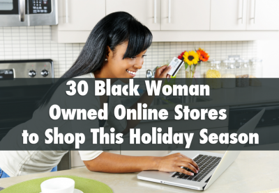 30 Black Woman-Owned Online Stores to Shop This Holiday Season